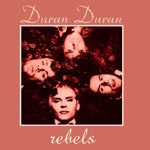 Duran Duran - Rebels (cover)