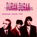 Duran Duran - Warehouse Toronto 1997 (cover)