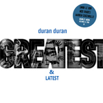 Duran Duran - Greatest And Latest
