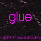 Tribute - Glue: A Tribute To The Music Of Duran Duran (cover)